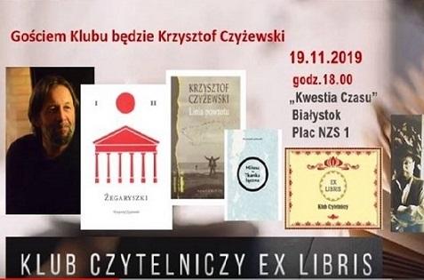 Ex Libris 19.11.2019 – porozmawiajmy z Krzysztofem Czyżewskim