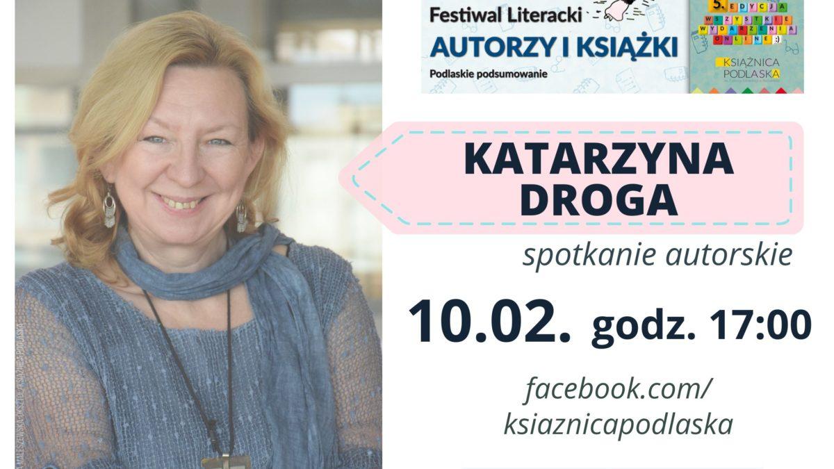 Spotkanie on-line z Katarzyną Drogą