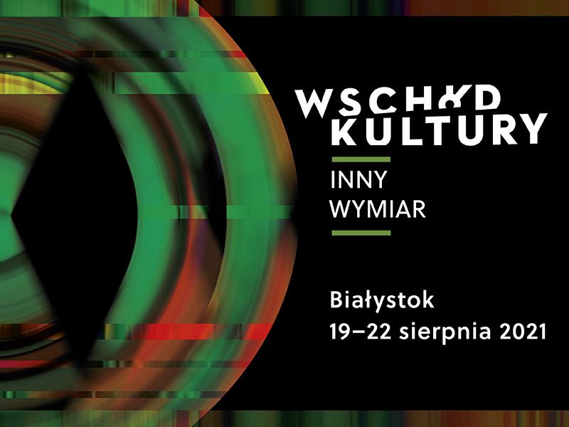 9. edycja Festiwalu Wschód Kultury/Inny Wymiar!